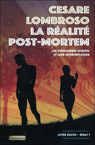 La réalité post-mortem. Les phénomènes spirites et leur interprétation
