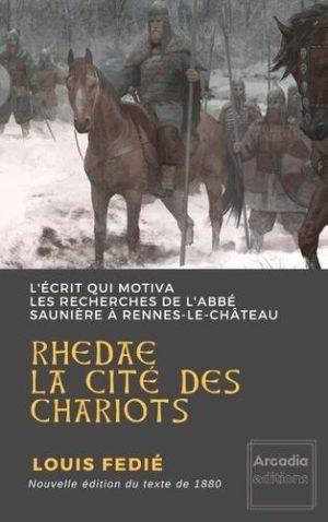 Rhedae, la cité des chariots. L'écrit qui motiva les recherches de l'abbé Saunière à Rennes-le-Château
