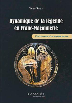 Dynamique de la légende en Franc-Maçonnerie. L'intuition d'un ordre en soi