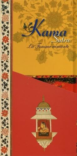Kama sutra. L'homme sensuel ; Une femme aimante