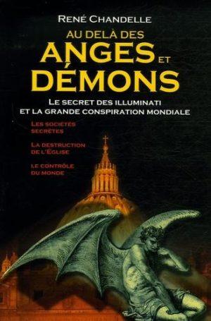Au delà des Anges et Démons. Le secret des Illuminati et la grande conspiration mondiale