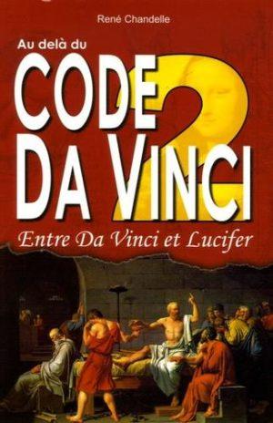 Au delà du Code Da Vinci. Tome 2, Entre Da Vinci et Lucifer