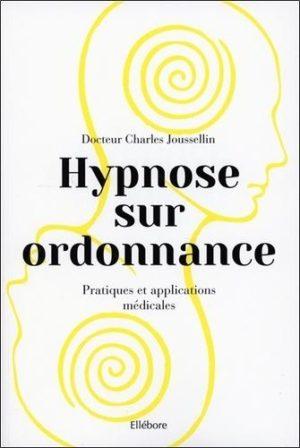 Hypnose sur ordonnance. Pratiques et applications médicales