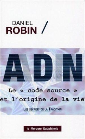 """ADN, le """"code source"""" et l'origine de la vie. Les secrets de la tradition"""