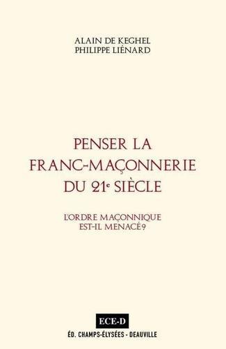 Penser la Franc-Maçonnerie du 21e siècle.. L´Ordre maçonnique est-il menacé?