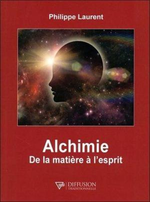 Alchimie. De la matière à l'esprit