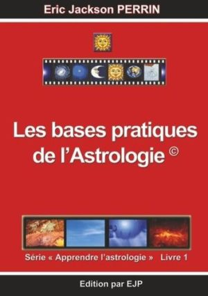 Astrologie - Livre 1 : Les bases pratiques de l'astrologie