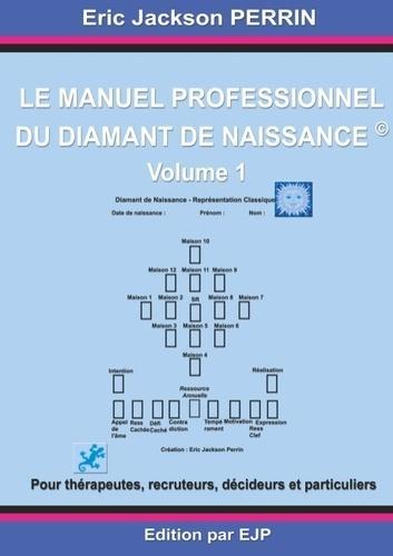 Le manuel professionnel du diamant de naissance - Volume 1