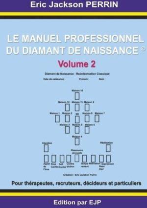 Le manuel professionnel du diamant de naissance - Volume 2