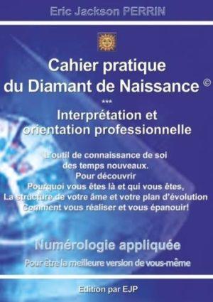 Cahier pratique du diamant de naissance. Interprétation et orientation professionnelle