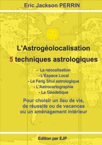 L'astrogéolocalisation - 5 techniques astrologiques