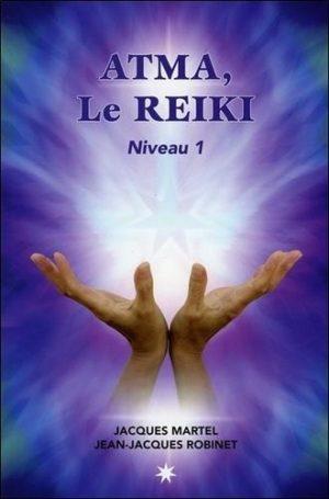 Atma, le Reïki - Niveau 1