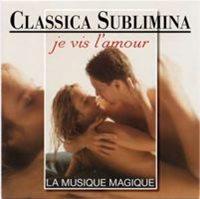 """Cd de musique subliminale Classica sublimina """"Je vis l'amour"""""""