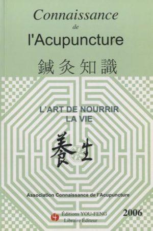 Connaissance de l'Acupuncture - L'art de nourrir la vie