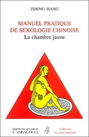 Manuel pratique de sexologie chinoise - (La chambre jaune)