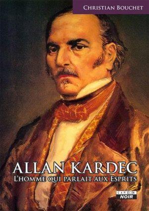 Allan Kardec - L'homme qui parlait aux esprits