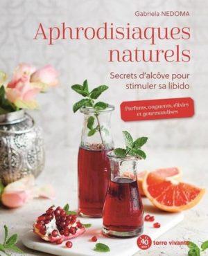 Aphrodisiaques naturels. Secrets d'alcôve pour stimuler sa libido