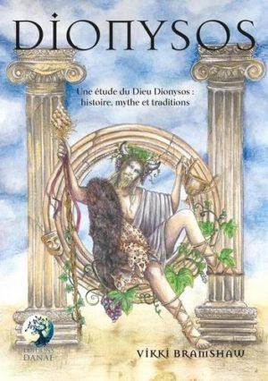 Dionysos. Une étude du Dieu Dionysos : histoire, mythe et traditions