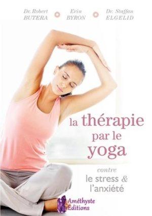 La thérapie par le yoga contre le stress et l'anxiété