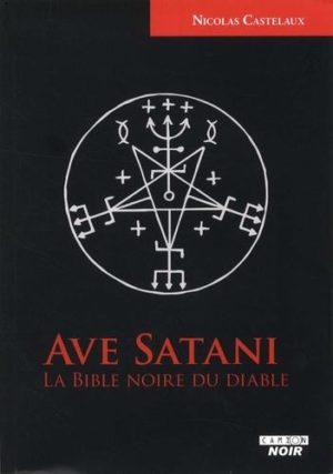 Ave Satani - La bible noire du diable