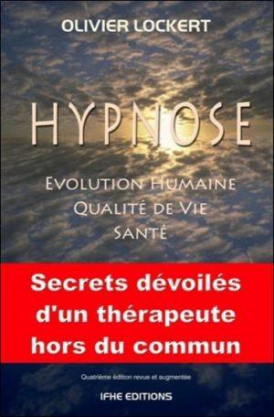 Hypnose. Evolution humaine, qualité de vie, santé 4e édition revue et augmentée