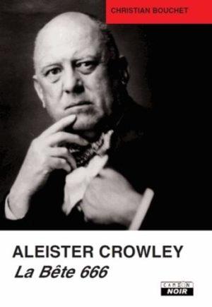 Aleister Crowley. La bête 666