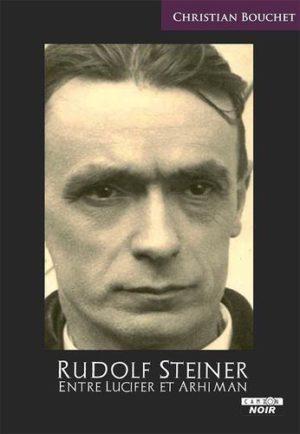 Rudolf Steiner. Entre Lucifer et Arhiman