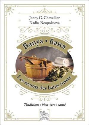 Banya, les secrets des bains russes. Traditions, Bien-être, Santé
