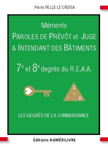 Mémento 7e et 8e degré du R.E.A.A. Paroles de prévôt et juge intendant des bâtiments