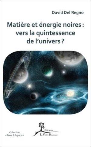 Matière et énergie noires : vers la quintessence de l'univers ?