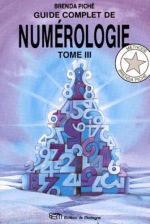 GUIDE COMPLET DE NUMEROLOGIE. Tome 3
