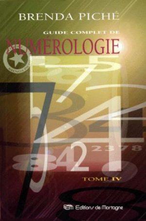 GUIDE COMPLET DE NUMEROLOGIE. Tome 4, Nombres, aspects et planètes, relations humaines