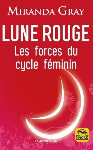 Lune rouge. Les forces du cycle féminin