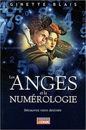 Les anges et la numérologie. Découvrez votre destinée