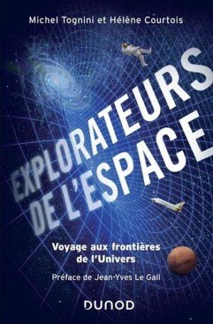 Explorateurs de l'espace. Voyage aux frontières de l'univers