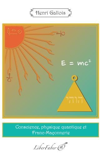 Conscience, physique quantique et Franc-Maçonnerie