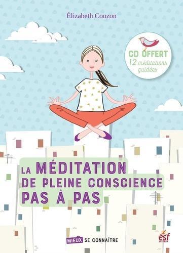 La méditation de pleine conscience pas à pas