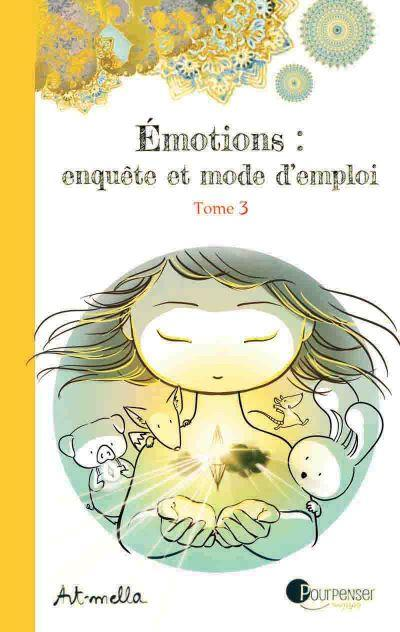 Emotions : enquête et mode d'emploi Tome 3