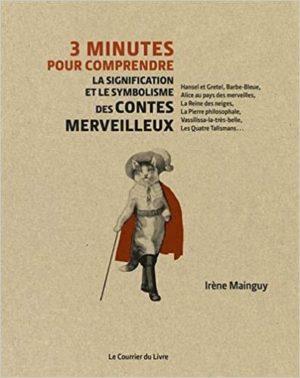 3 minutes pour comprendre la signification et le symbolisme des contes merveilleux