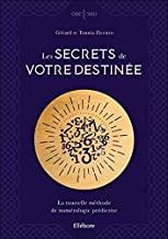 Les secrets de votre destinée. La nouvelle méthode de numérologie prédictiv
