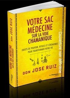Votre sac médecine sur la voie chamanique. Objets de pouvoir, rituels et cérémonies pour transformer votre vi