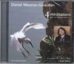 4 méditations pour nos cellules et notre âme Daniel Meurois