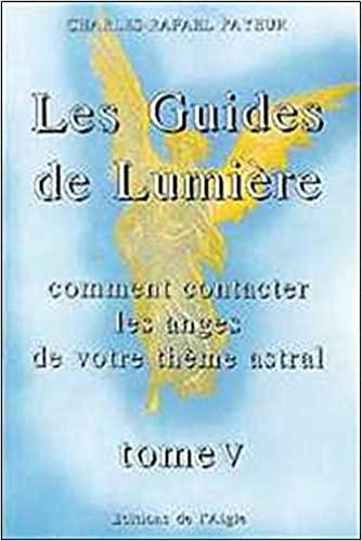 Les Guides De Lumière - Comment Contacter Les Anges De Votre Thème Astral