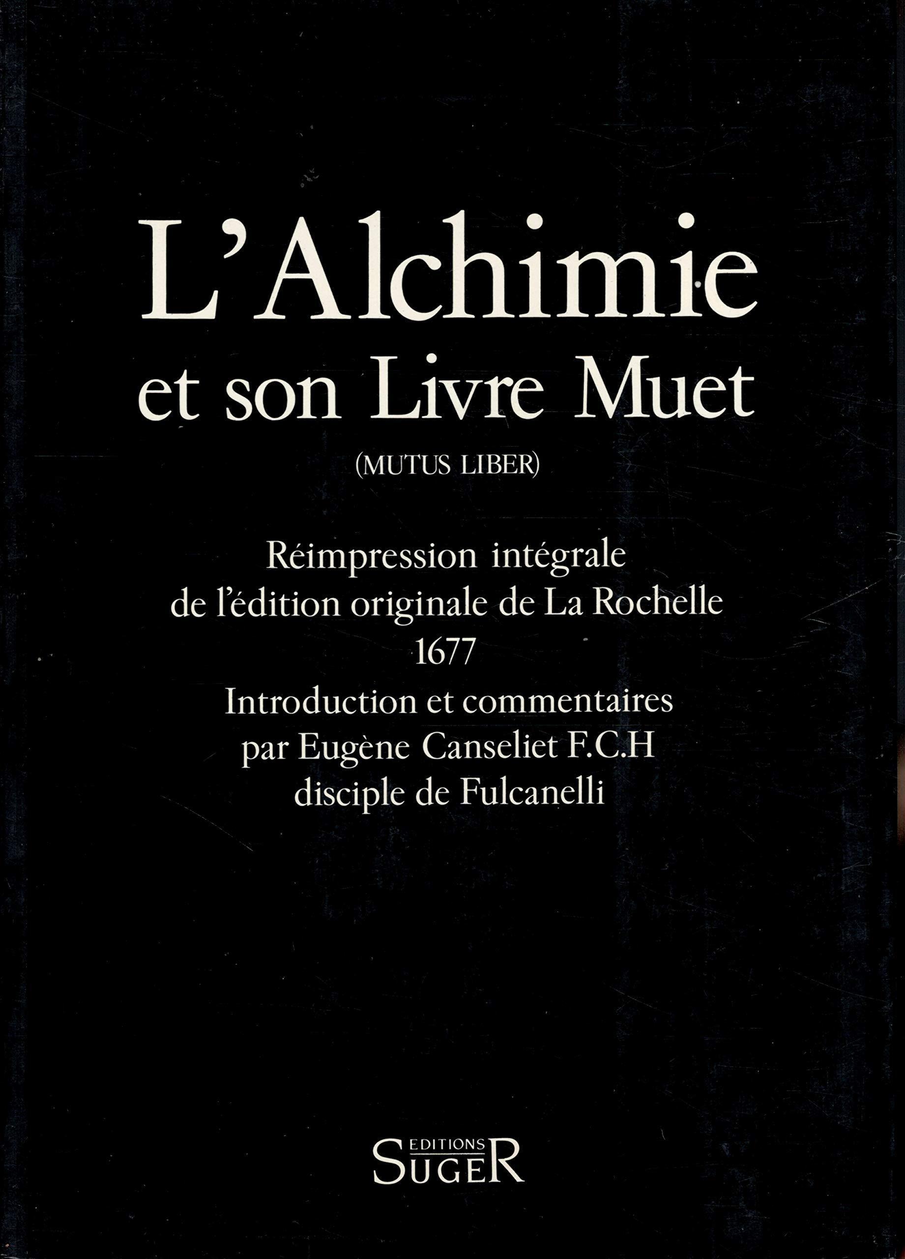 L'alchimie et son livre muet (Mutus Liber) - Anonyme