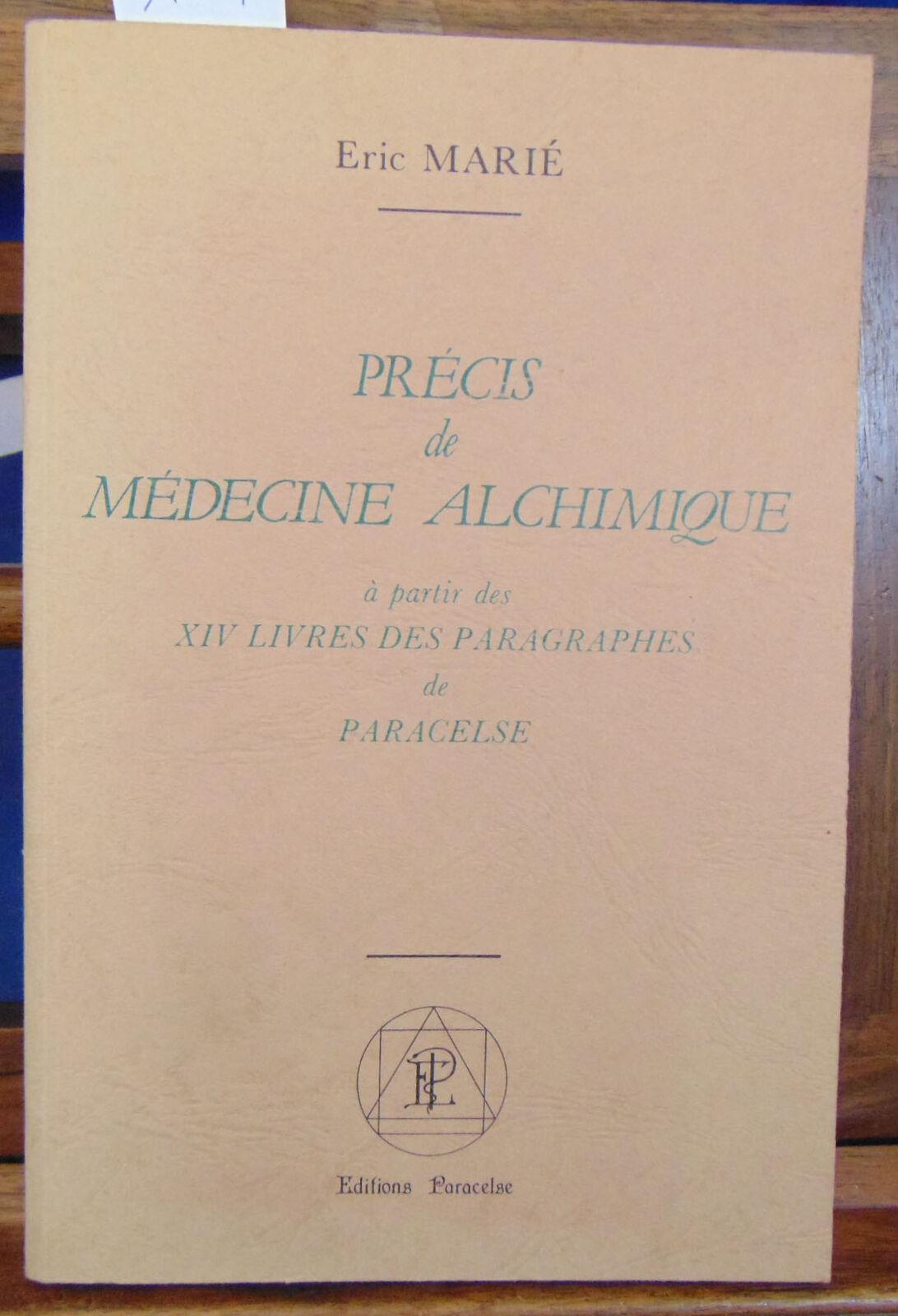 Précis de médecine alchimique A partir des XIV livres des paragraphes de Paracels