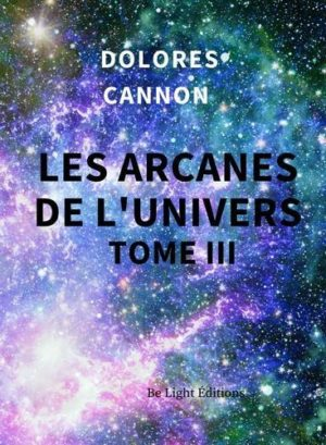 Les arcanes de l'univers - Tome 3