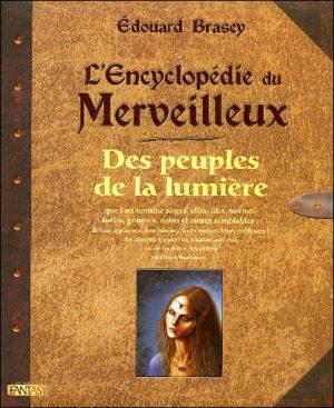 L'encyclopédie du merveilleux- Des peuples de la lumière